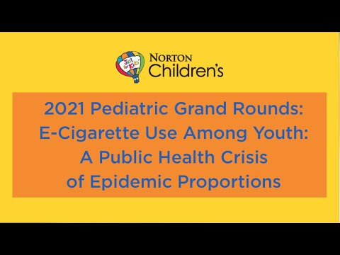 2021 ped. grand rounds: e-cigarette use among youth: a public health crisis of epidemic proportions