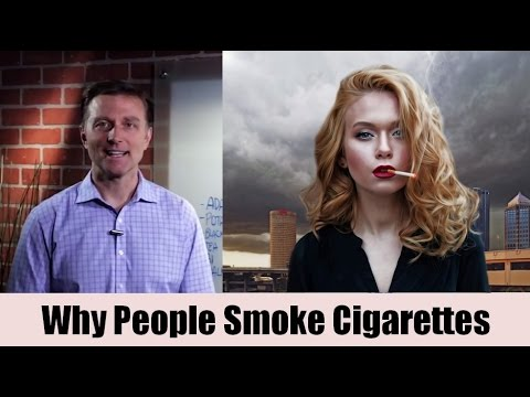Why people smoke cigarettes explained by dr.berg