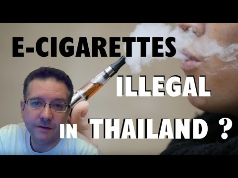 Are e-cigarettes in thailand legal ? new law and rules implemented aug 2016